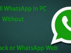 Install WhatsApp In Pc Without Using Bluestack