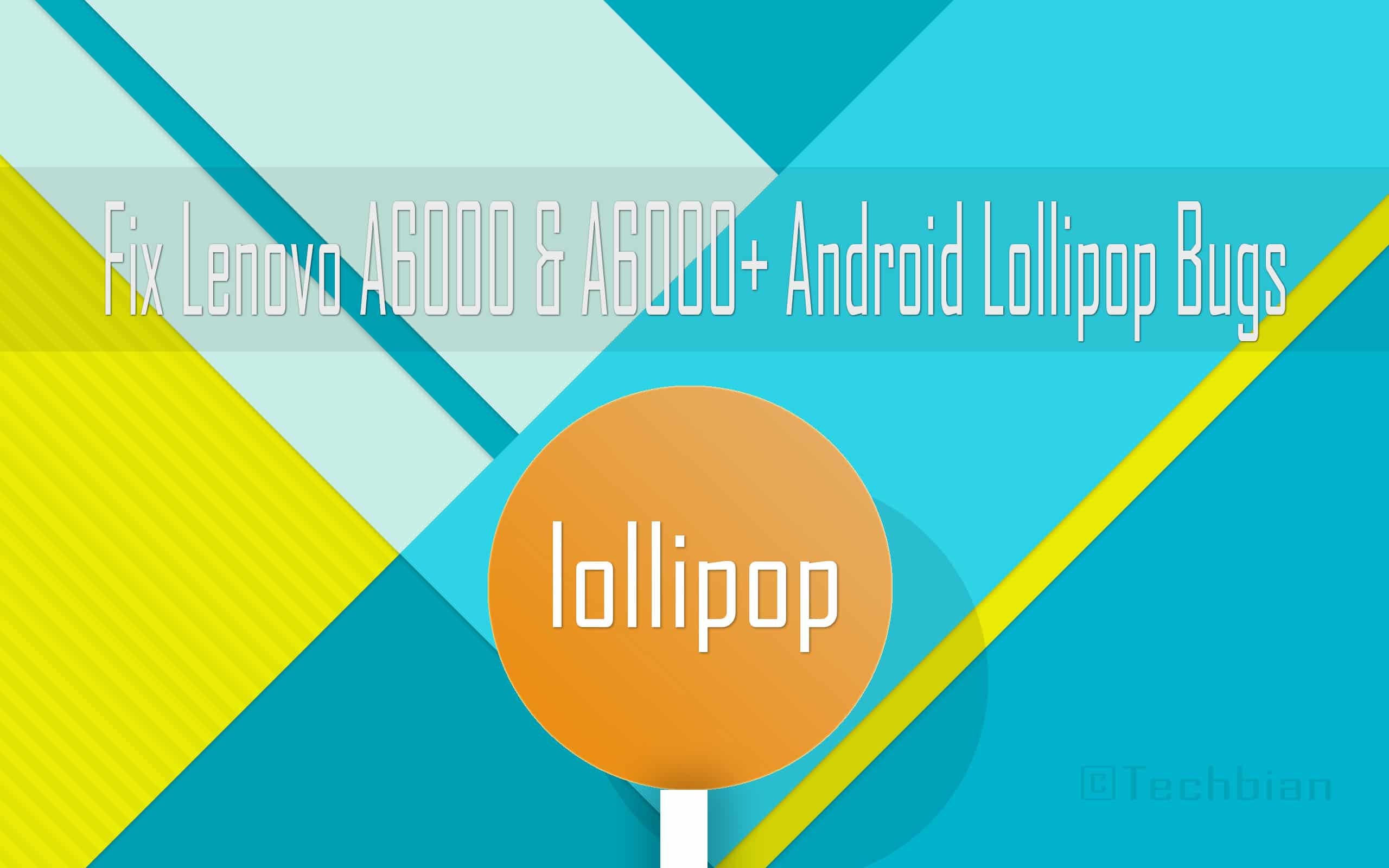 android lollipo bugs in lenovo a6000