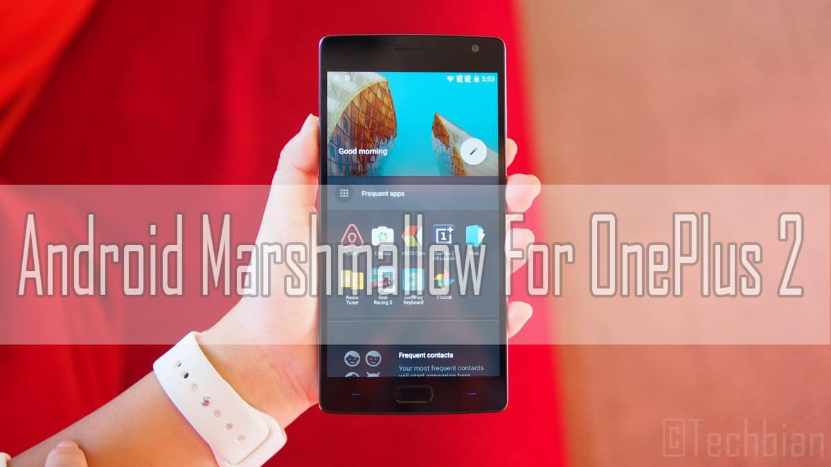 Install Android Marshmallow OxygenOS 3.0 On OnePlus 2