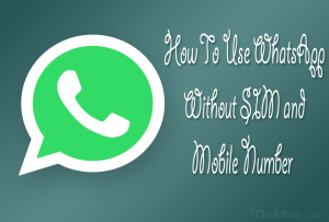 How To Use WhatsApp Without SIM Or Moblie Phone Number WhatsApp Tricks