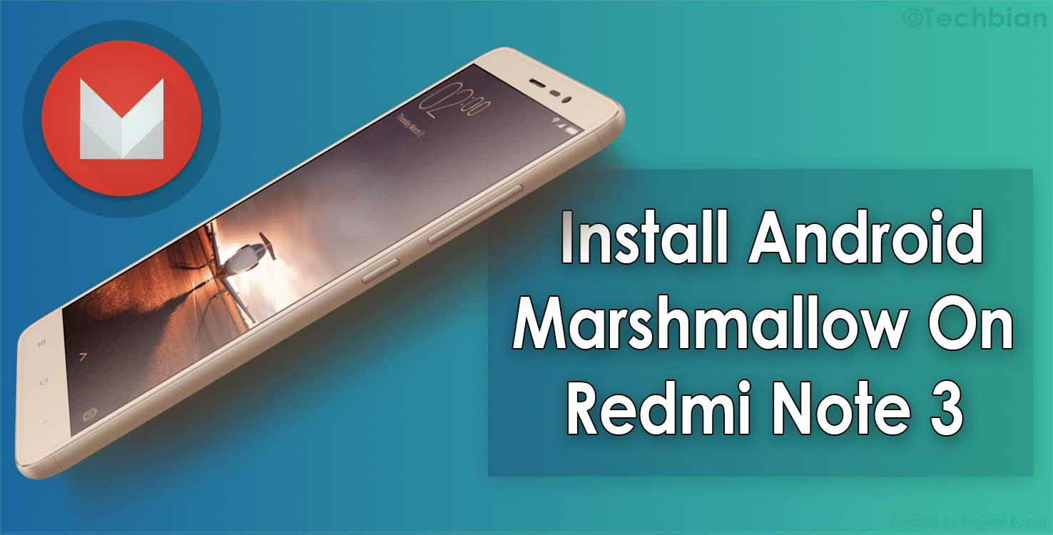 How to Download/Install CM13 Marshmallow Rom 6.0.1 On Redmi Note 3 [Guide]