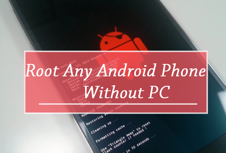 How To Root Android Smartphone Without Pc/Computer using Apps