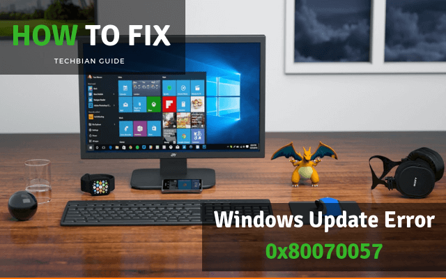 How To Fix Windows Update Error 0x80070057 Windows 10,8, 7